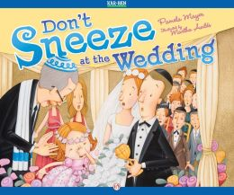 Don't Sneeze at the Wedding: Read-Aloud Edition