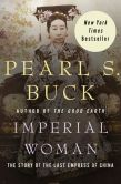 Book Cover Image. Title: Imperial Woman:  The Story of the Last Empress of China, Author: Pearl S. Buck
