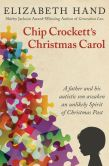 Book Cover Image. Title: Chip Crockett's Christmas Carol, Author: Elizabeth Hand