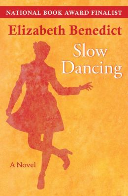 Slow Dancing: A Novel