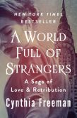 Book Cover Image. Title: A World Full of Strangers:  A Novel, Author: Cynthia Freeman