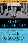 Book Cover Image. Title: The Group:  A Novel, Author: Mary McCarthy