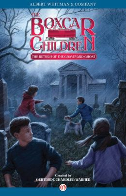 The Return of the Graveyard Ghost (The Boxcar Children Series #133)