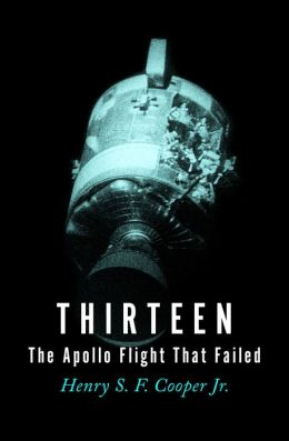 Thirteen: The Apollo Flight That Failed