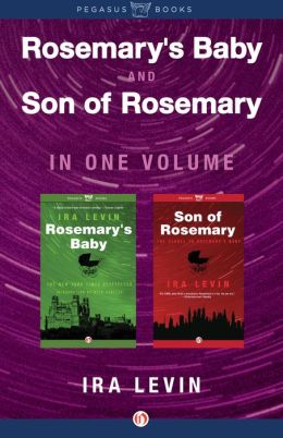 Rosemary's Baby and Son of Rosemary: In One Volume
