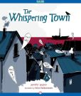 Book Cover Image. Title: The Whispering Town (Read-Aloud Edition), Author: Jennifer Elvgren