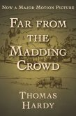 Book Cover Image. Title: Far from the Madding Crowd, Author: Thomas Hardy
