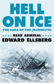 Book Cover Image. Title: Hell on Ice:  The Saga of the Jeannette, Author: Edward Ellsberg