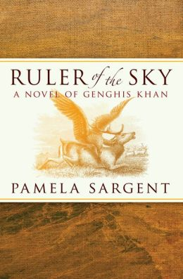 Ruler of the Sky: A Novel of Genghis Khan