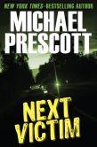 Book Cover Image. Title: Next Victim, Author: Michael Prescott