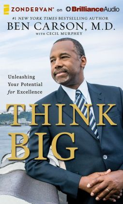 Think Big: Unleashing Your Potential for Excellence