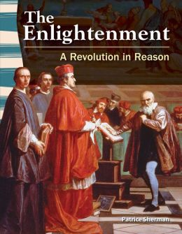 The Enlightenment: A Revolution in Reason (library bound)