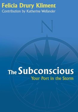 The Subconscious: Your Port in the Storm