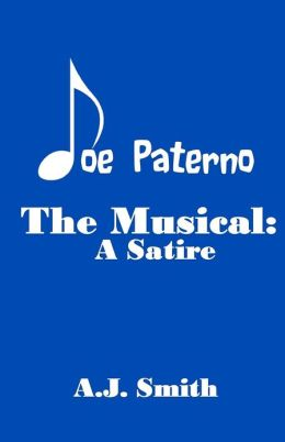 Joe Paterno the Musical: A Satire