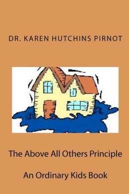 The Above All Others Principle: An Ordinary Kids Book