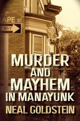 Murder and Mayhem in Manayunk: A Jack Regan/Izzy Ichowitz Novel