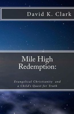Mile High Redemption: Evangelical Christianity and a Child's Quest for Truth