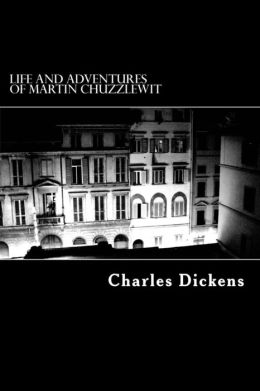 Life and Adventures of Martin Chuzzlewit