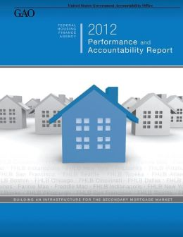 Federal Housing Finance Agency 2012 Performance and Accountability Report