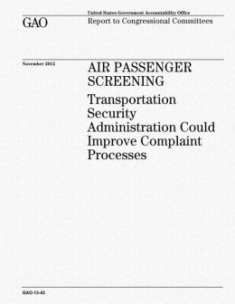 Air Passenger Screening: Transportation Security Administration Could Improve Complaint Processes