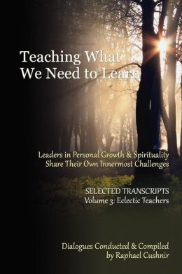 Teaching What We Need to Learn: Volume 3 - Eclectic Teachers