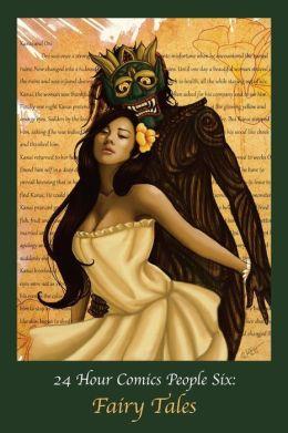 24 Hour Comics People 6: Fairy Tales