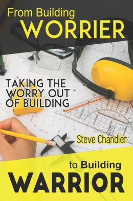 From Building Worrier to Building Warrior: Taking the Worry Out of Building