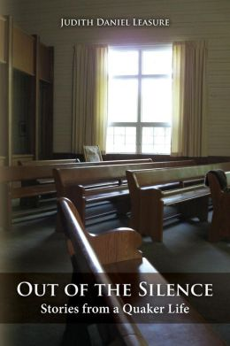 Out of the Silence: Stories from a Quaker Life