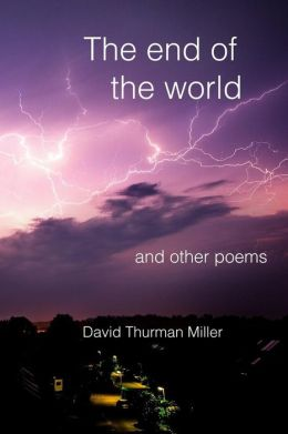 The End of the World and Other Poems