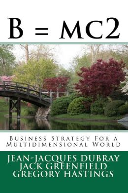 B = mc2: Business Strategy For a Multidimensional World