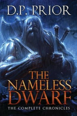 The Nameless Dwarf: The Complete Chronicles