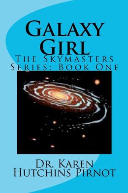 Galaxy Girl: The Skymasters Trilogy: Book One