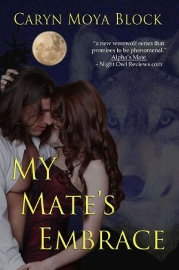 My Mate's Embrace: Book Three of the Siberian Volkov Series