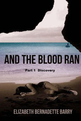 And the Blood Ran: And the Blood Ran