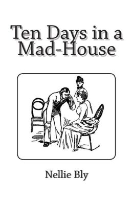 Ten Days in a Mad-House