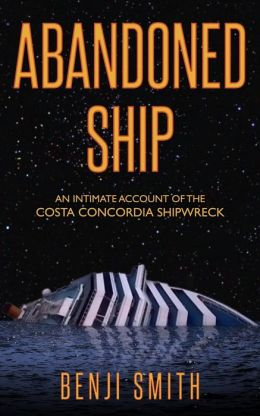 Abandoned Ship: An Intimate Account of the Costa Concordia Shipwreck