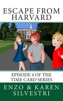 Escape from Harvard: Episode 4 of the Time Card Series