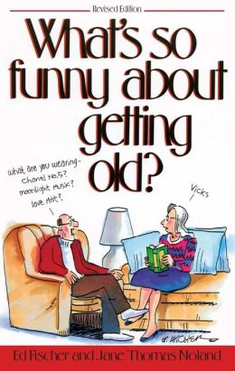 What's So Funny About Getting Old