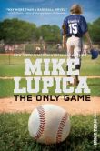 Book Cover Image. Title: The Only Game, Author: Mike Lupica