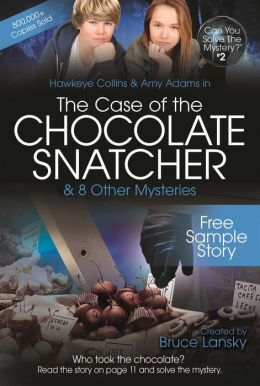 The Case of the Chocolate Snatcher - Free Sample Story: Can You Solve the Mystery #2 - Free Sample Story