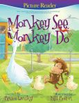 Book Cover Image. Title: Monkey See, Monkey Do:  A PictureReading Book for Young Children, Author: Bruce Lansky