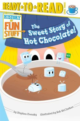 The Sweet Story of Hot Chocolate!