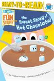 Book Cover Image. Title: The Sweet Story of Hot Chocolate!:  with audio recording, Author: Stephen Krensky