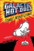 Book Cover Image. Title: Cosmoe's Wiener Getaway (Galactic Hot Dogs Series #1), Author: Max Brallier