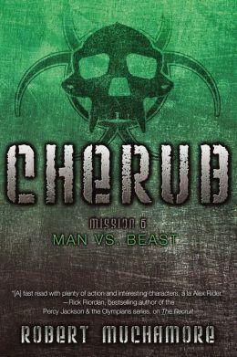 Man vs. Beast: Mission 6 (Cherub Series)