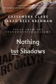 Book Cover Image. Title: Nothing but Shadows, Author: Cassandra Clare