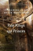 Book Cover Image. Title: Pale Kings and Princes, Author: Cassandra Clare