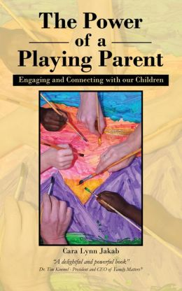 The Power of a Playing Parent: Engaging and Connecting with our children