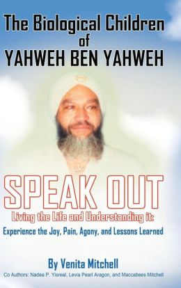 The Biological Children of Yahweh Ben Yahweh Speak Out
