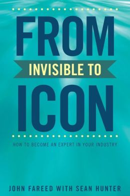 From Invisible to Icon: How to Become an Expert in Your Industry